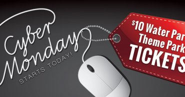 Cyber Monday Starts Today! $10 Water & Theme Park Tickets!