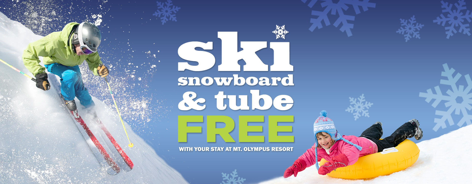 Free Tubing Skiing and Snowboarding with stay